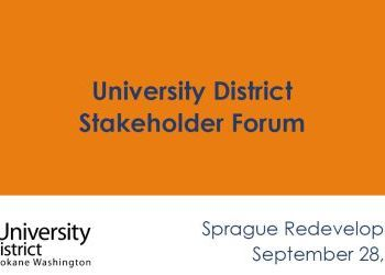 Sprague Ave Redevelopment Stakeholder Forum - Sept 28